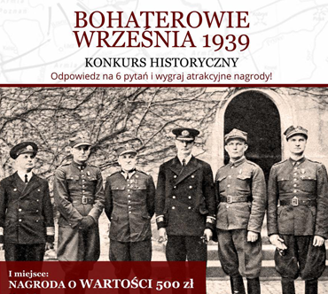 """Zapraszamy do udziału w konkursie historycznym """"Bohaterowie września 1939"""""""