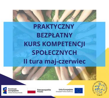 Rekrutacja na II turę Praktycznego Kursu Kompetencji Społecznych!